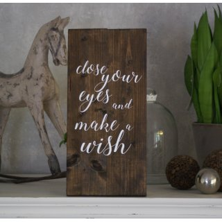 Holzschild - Close your eyes and make a wish. - 40 x 19 cm