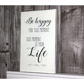 Schild Holz Be Happy for ... Shabby Chic