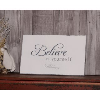 Schild Believe in Yourself Shabby Chic