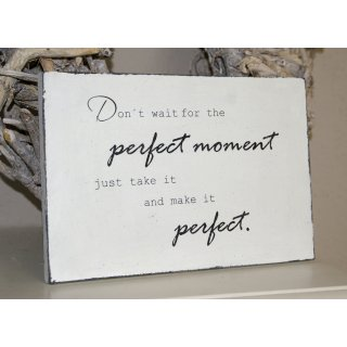 Schild ... perfect moment... Shabby Chic