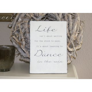 Schild Life isn´t about ... Shabby Chic